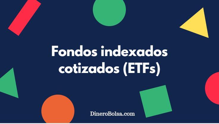 invertir con fondos indexados cotizados ETFs